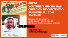 """Taller """"Youtube y mucho más: creación de contenido audiovisual con jóvenes"""", con Isaac F. Corrales. ¿Te apuntas?"""
