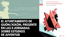 """El Ayuntamiento de Gijón/Xixón presentó en las II Jornadas sobre Estudios de Juventud el estudio """"La situación social de la juventud gijonesa"""""""