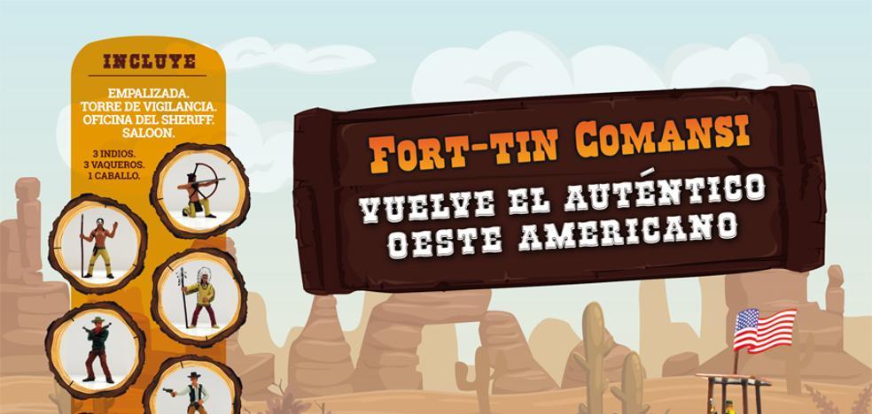 Fort-tin Comansi, vuelve el auténtico Oeste Americano