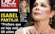 Isabel Pantoja: «Prefiero que mi hija esté en GH antes que en la calle»