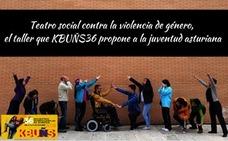 Teatro social contra la violencia de género, el taller que KBUÑS36 propone a la juventud asturiana