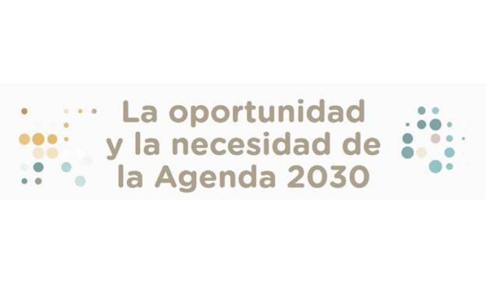 La oportunidad y la necesidad de la Agenda 2030, a análisis en EL COMERCIO